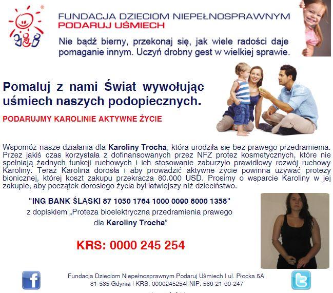http://www.podarujusmiech.org/pl/podopieczni/444-karolina-trocha-potrzebuje-specjalistycznej-protezy-prawego-przedramienia.html