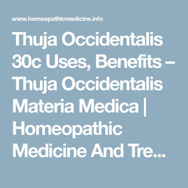 Thuja Occidentalis 30c Uses, Benefits – Thuja Occidentalis Materia Medica   Homeopathic Medicine And Treatment