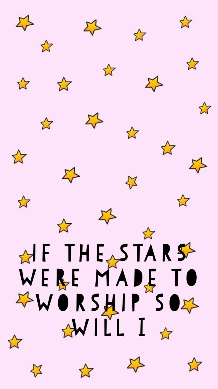 Cute Girl Wallpaper With Quotes If The Stars Were Made To Worship So Will I Jesus