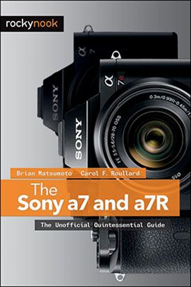 The-Sony-a7-and-a7R-Guide