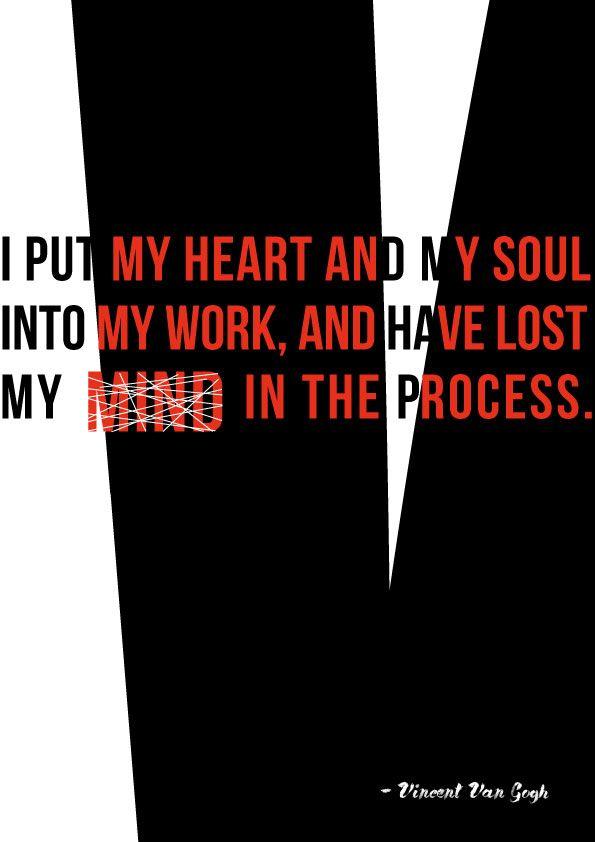 Het contrast tussen zwart-wit-rood stelt de wanhoop van Vincent voor. Ook de verwarring is voorgesteld door de witte strepen doorheen het woord 'mind'.