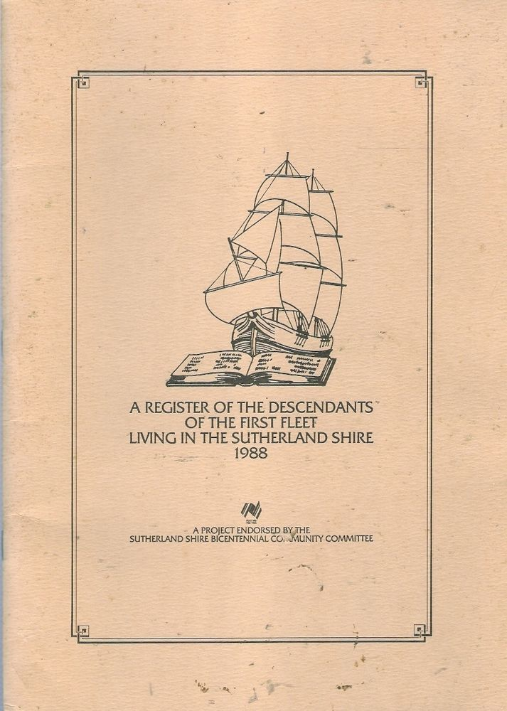 DESCENDANTS of FIRST FLEET in SUTHERLAND SHIRE new south wales history genealogy