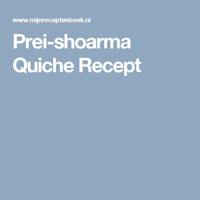 Prei-shoarma Quiche Recept