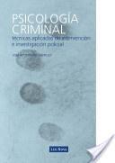 PSICOLOGIA CRIMINAL. Técnicas de investigación e intervención policial 9788498980561