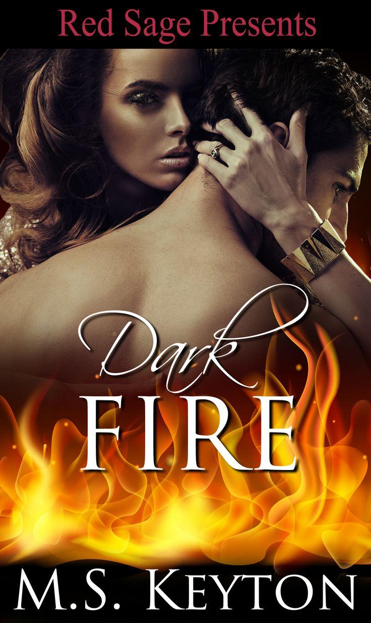 Dark Fire ~ M.S Keyton Releasing August 1, 2014  http://www.eredsage.com/store/DarkFire.html