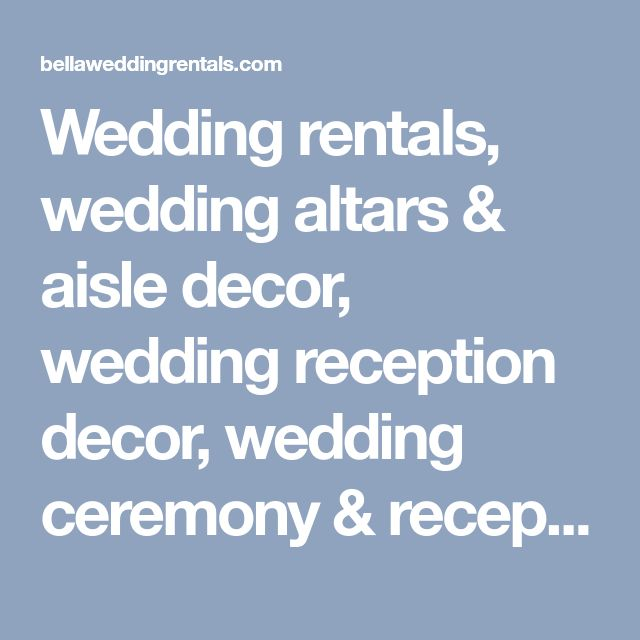 Wedding rentals, wedding altars & aisle decor, wedding reception decor, wedding ceremony & reception decorating, coordinating, wait staff, bartenders & decorators. We delivery, set-up, decorate and take-down rentals and decor for weddings. Our company can also provide decorators, coordinators, wait staff and bartenders.
