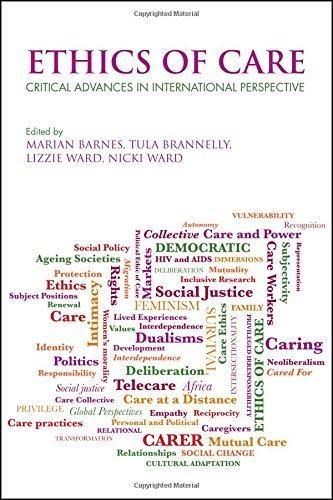 """Ethics of care : critical advances in international perspective"" / edited by Marian Barnes, Tula Brannelly, Lizzie Ward and Nicki Ward. Bristol : Policy Press, 2015. Matèries : Cura (Ètica); Aspectes morals; Ètica mèdica. #nabibbell"