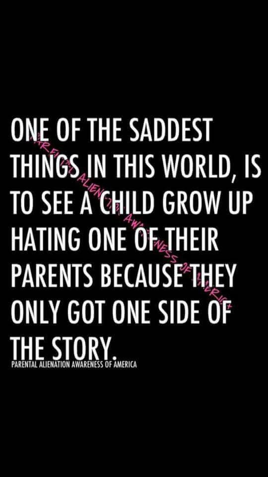 So true! It's heartbreaking what these kids are being told. She loves to run their dad through the mud. She'd hate it if we started treating her the same. Idiot bio mom does not realize how lucky she is. Ugh! Someday.....some day...