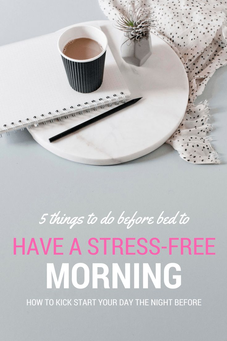 Have a stress-free morning and sleep longer by simply doing these 5 things before bedtime each night.