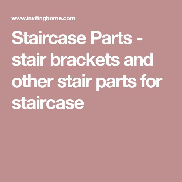 Staircase Parts - stair brackets and other stair parts for staircase