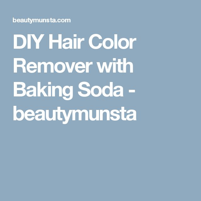 DIY Hair Color Remover with Baking Soda - beautymunsta