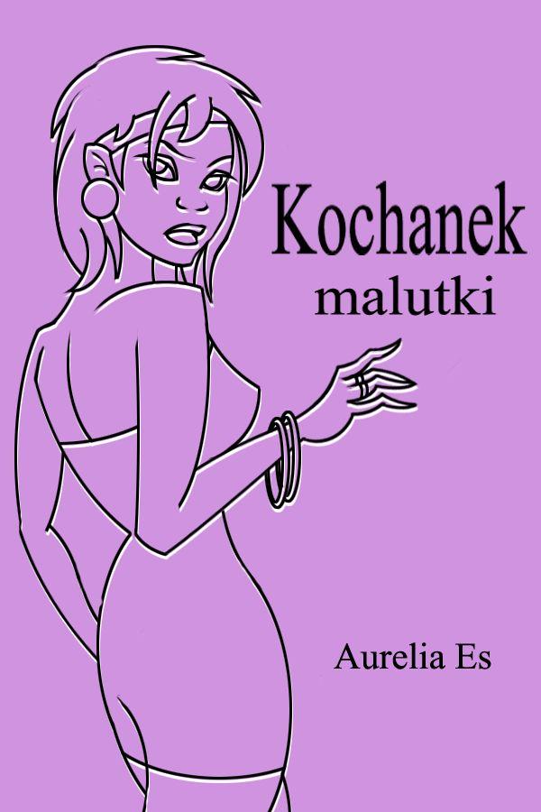 START - KSIĄŻKA:  ,,Kochanek Malutki''-Aurelia Es   Kupiłem t...