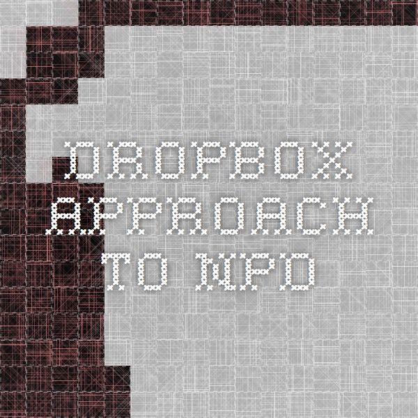 Dropbox approach to NPD