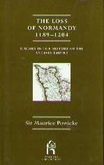 The Loss of Normandy, 1198-1204 Studies in the History of the Angevin Empire: Amazon.co.uk: Sir Maurice Powicke: Books