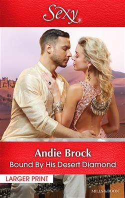 Mills & Boon™: Bound By His Desert Diamond by Andie Brock