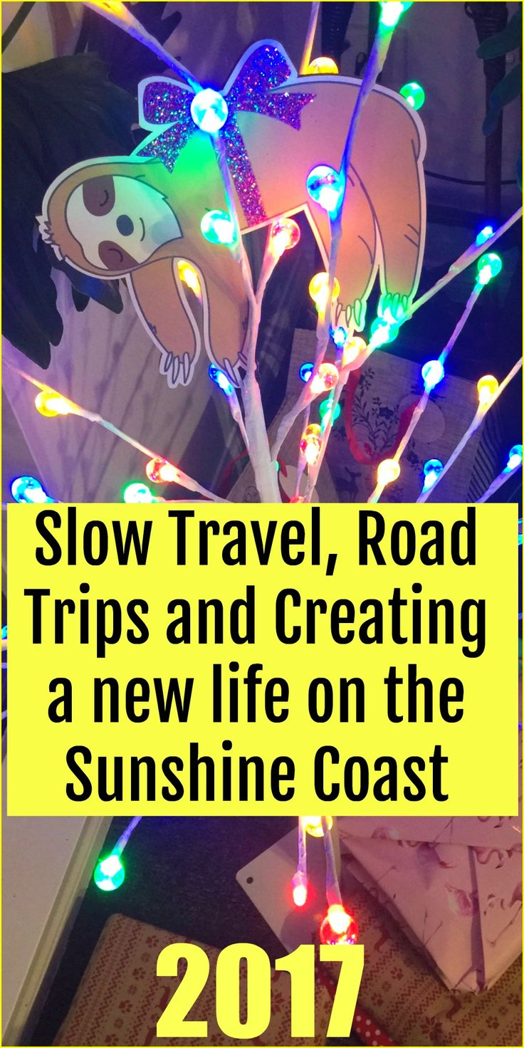 Slow Travel, Road Trips and Creating a new life on the Sunshine Coast