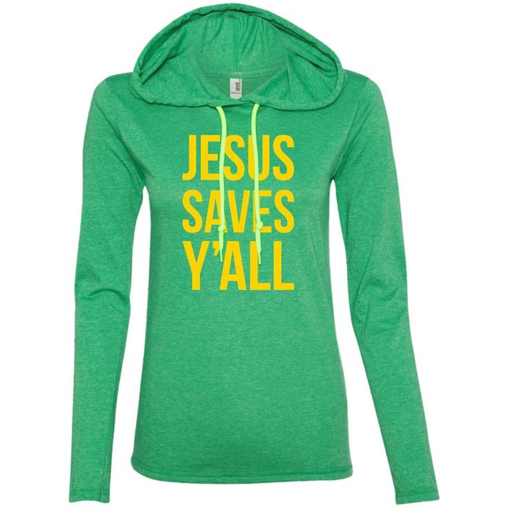 Jesus Saves Y'all 887L Anvil Ladies' LS T-Shirt Hoodie