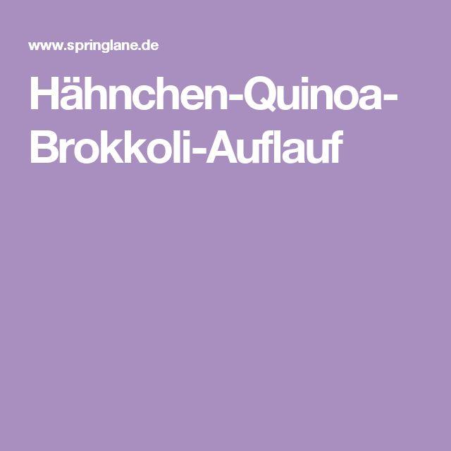 Hähnchen-Quinoa-Brokkoli-Auflauf