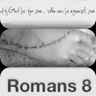 My tattoo for my 17th birthday from romans 8 if god be for Is god against tattoos