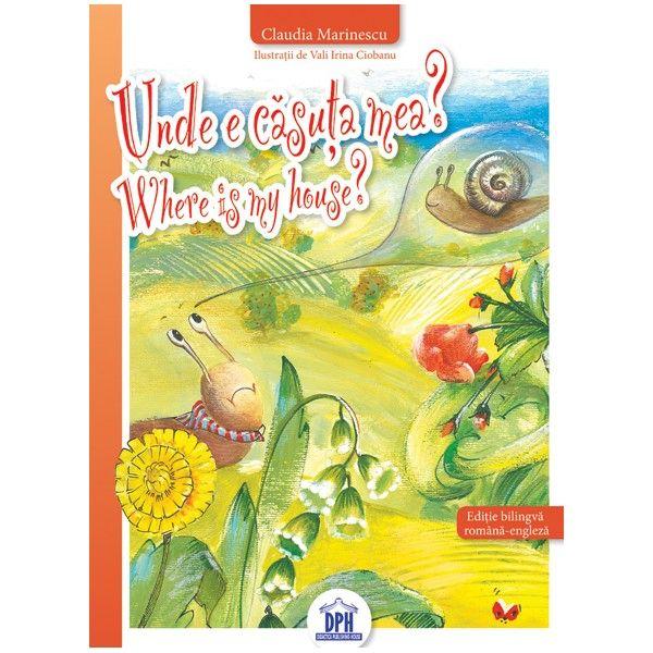 Unde e căsuţa mea? - Claudia Marinescu: Varsta: 2+; Cartea spune povestea lui Limi care, într-o zi frumoasă de vară, îşi dă seama ca nu are o căsuţă. Limi hotărăşte să ceară ajutorul animalelor din grădină pentru a o găsi. Textul poveştii este hazliu permiţând umor şi în ilustraţii. Autoarea Claudia Marinescu şi ilustratoarea Vali Irina Ciobanu realizează un final neaşteptat şi fericit.