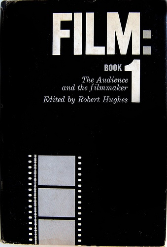 Film: Book 1 The Audience and The Filmmaker edited by Robert Hughes. New York: Grove Press, 1959.  Cover by Roy Kuhlman. www.roykuhlman.com