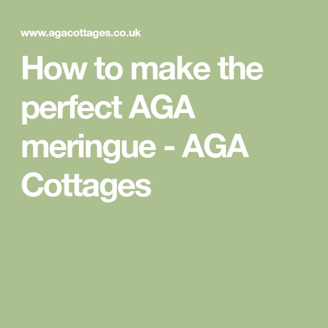 How to make the perfect AGA meringue - AGA Cottages