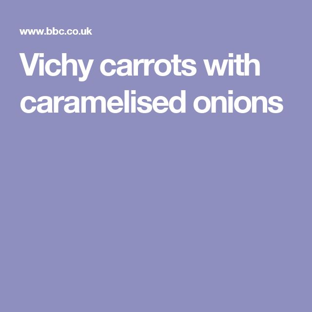 Vichy carrots with caramelised onions