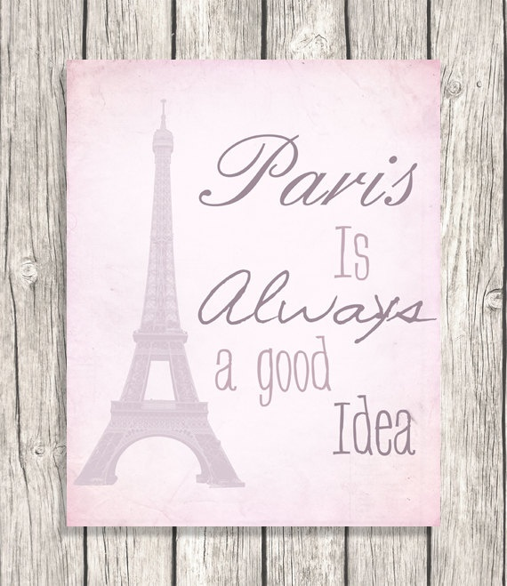 Paris Is Always A Good Idea - Paris Typography, French Wall Decor, Eiffel Tower - Printable Digital File