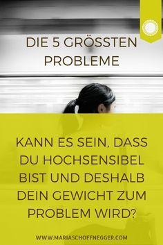 Dauernd fühlst du dich überfordert, du bist weit weg von deiner inneren Ruhe. Die 5 größten Probleme von hochsensiblen Menschen die Gewicht abnehmen wollen.
