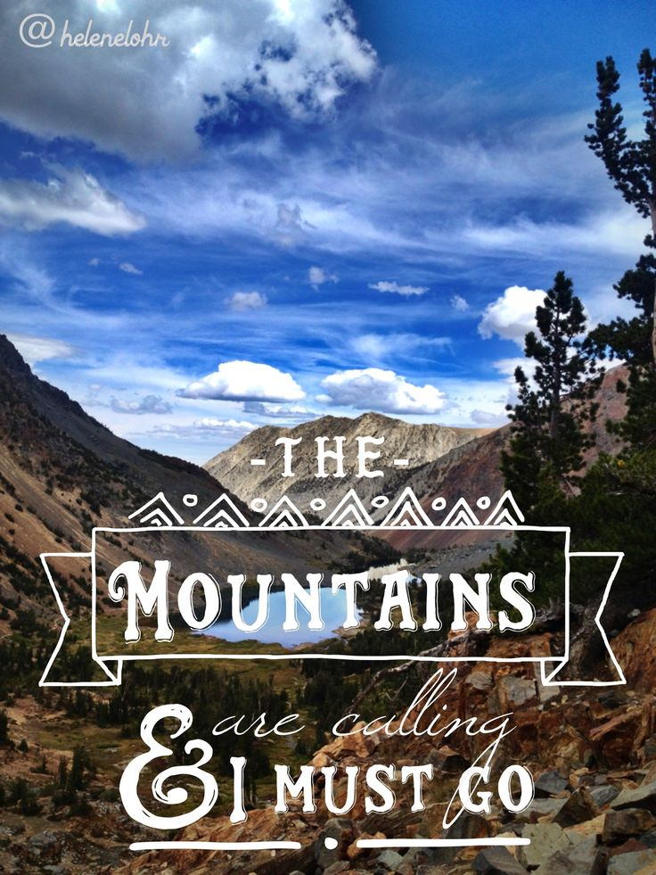 I Must Have Coffee: The Mountains Are Calling And I Must Go~ #quote #johnmuir