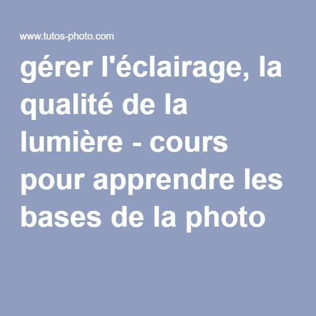 gérer l'éclairage, la qualité de la lumière - cours pour apprendre les bases de la photo