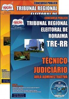 Apostila Concurso Tribunal Regional Eleitoral do Estado de Roraima - TRE / RR - 2014/2015: - Cargo: Técnico Judiciário - área: Administrativa