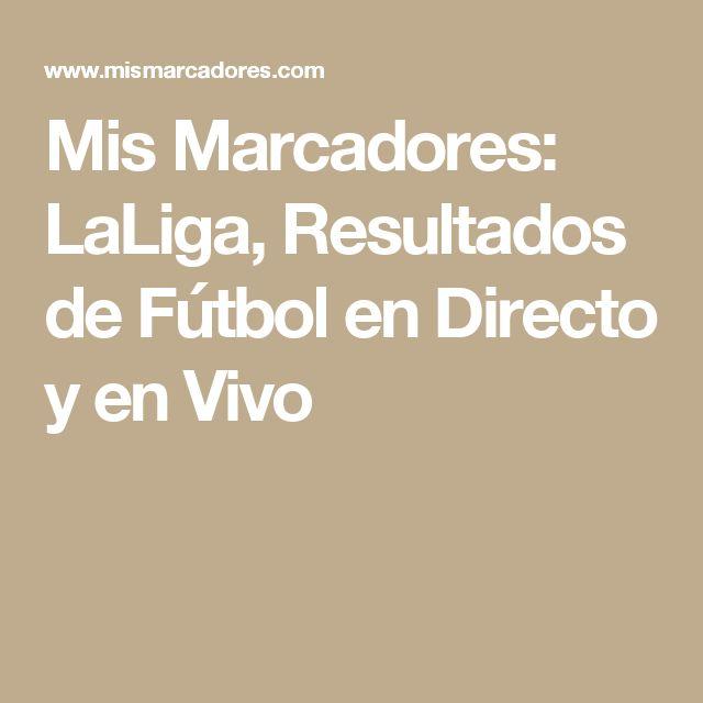 Mis Marcadores: LaLiga, Resultados de Fútbol en Directo y en Vivo