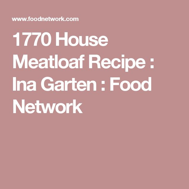 ... about Ina Garten Meatloaf on Pinterest | Meat Loaf, Ina Garten