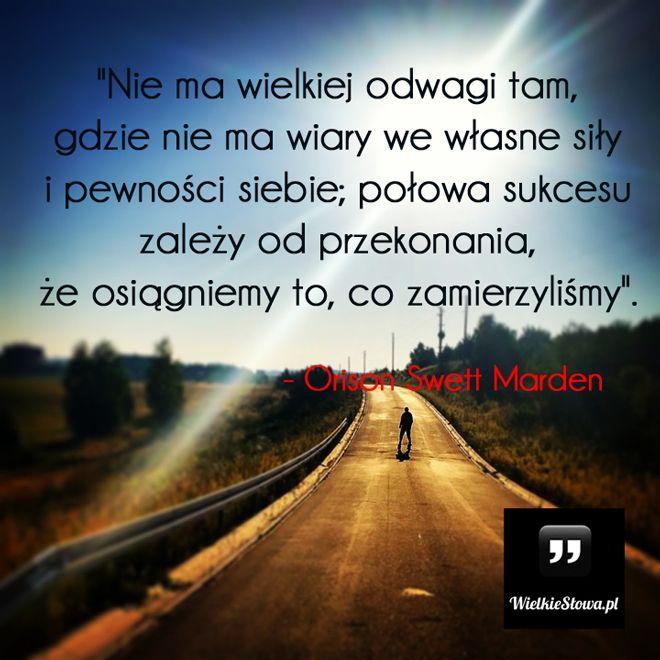 Nie ma wielkiej odwagi tam... #Marden-Orison-Swett,  #Odwaga