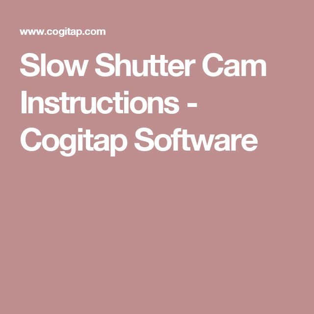Slow Shutter Cam Instructions - Cogitap Software