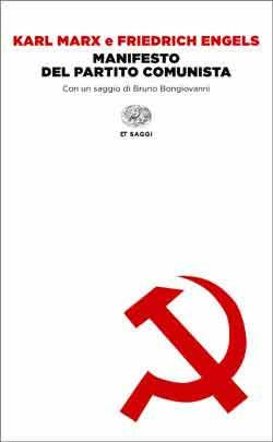 Karl Marx e Friedrich Engels, Manifesto del Partito Comunista, ET Saggi