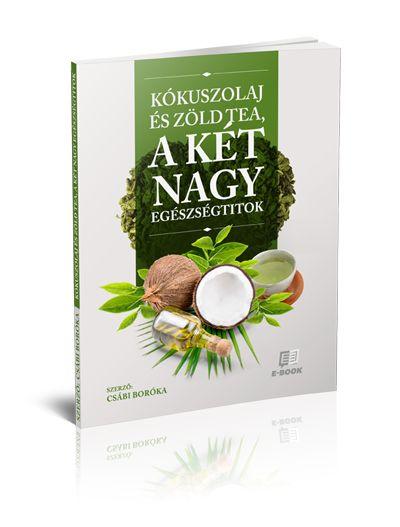 Kókuszolaj és zöld tea, a két nagy egészségtitok Több receptért töltsd le ezt az e-könyvet!