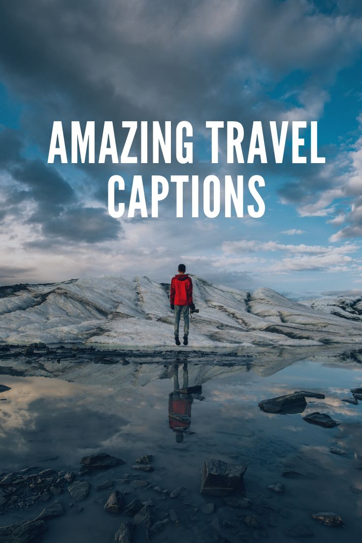 Top 25+ Amazing Travel Captions for your Instagram Post ...