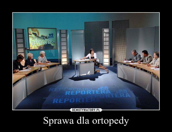 Sprawa dla ortopedy –