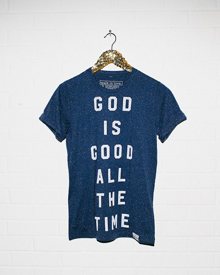 God is good all the time. / Graphic tee / Hipster t-shirt / easy style / walk in love. / navy speckled clothing