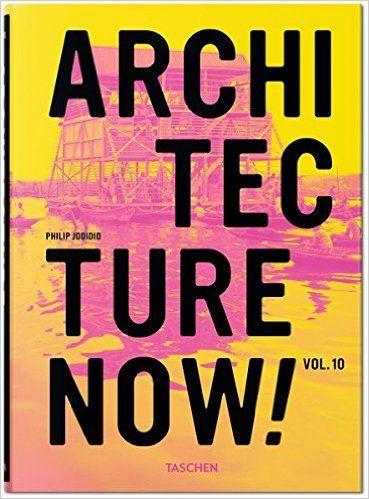 Architecture Now! Vol. 10, Philip Jodidio