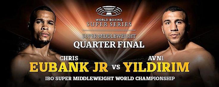 Chris Eubank Jr. vs. Undefeated Avni Yildirim WBSS super middleweight quarterfinals