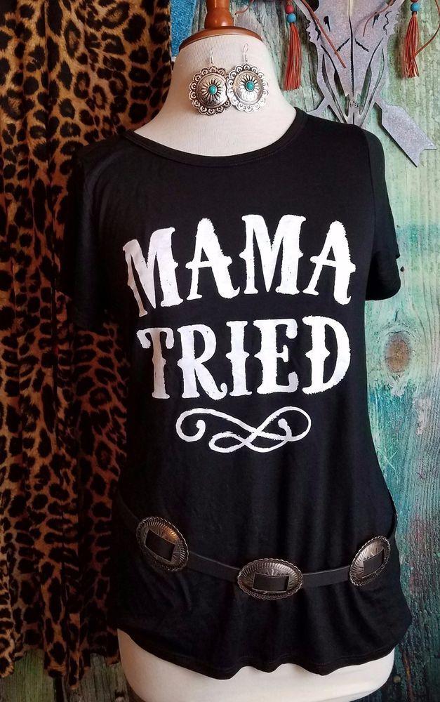 COWGIRL GYPSY BLACK MAMA TRIED MERLE HAGGARD SONG  TEE shirt Western MEDIUM #Unbranded #TEE