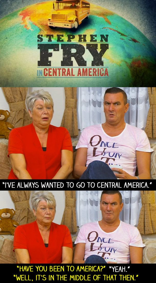"""When Stephen Fry had a new documentary where he travels round countries in Central America. 