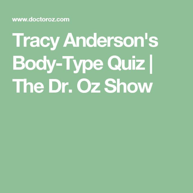 Tracy Anderson's Body-Type Quiz | The Dr. Oz Show