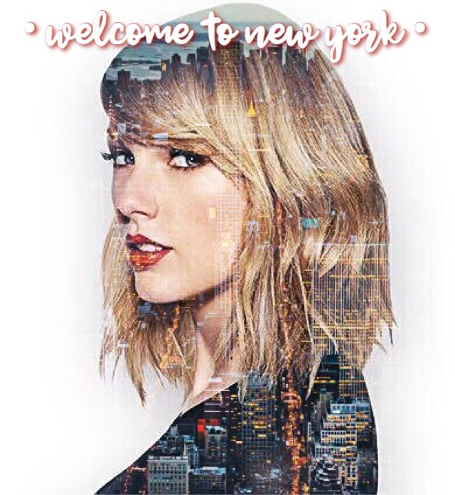 Taylor Swift Welcome To New York Edit by LongLiveMySwift ✨Taylor Is My Unicorn✨