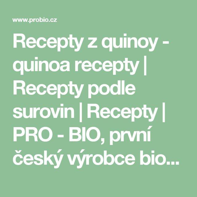 Recepty z quinoy - quinoa recepty     Recepty podle surovin     Recepty     PRO - BIO, první český výrobce biopotravin