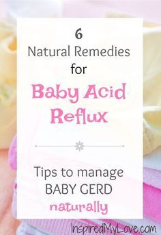 6 baby acid reflux remedies. How we managed our baby's infant GERD reflux disease naturally. Baby acid reflux symptoms can be life threatening. A baby acid reflux diet can be an effective in managing the condition without medications, tips includes baby acid reflux sleep suggestions.