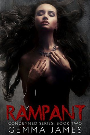 ★ ★ ★ 5 STAR REVIEW ★ ★ ★  Rampant by Author Gemma James This dark tale has me so hooked that I can't let it go and I want to know what is going on next, because the ending was a killer!